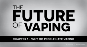 why people hate vaping - future of vaping