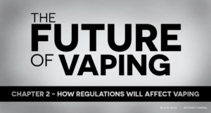regulations and vaping - future of vaping
