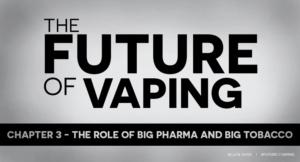 Big pharma big tobacco Future of vaping
