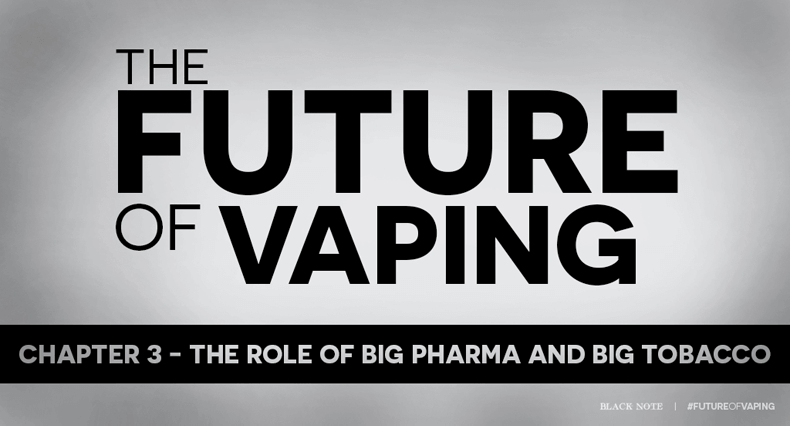 Big pharma big tobacco Future of vaping