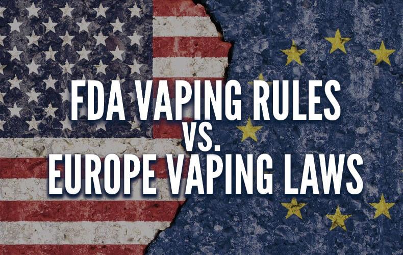 FDA Vaping vs Europe Vaping Laws