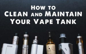 how clean your vape tank