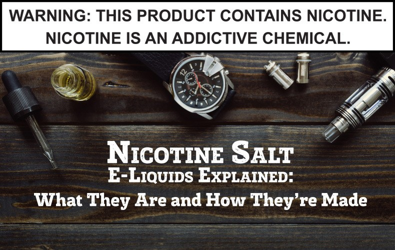 Nicotine Salt E-Liquids Explained: What They Are and How They're