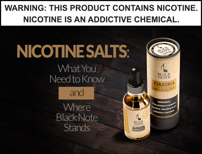 Nicotine Salt and Black note